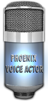 Contact Phoenix voice acting and Phoenix Voice Over by professional Phoenix voice over talent.